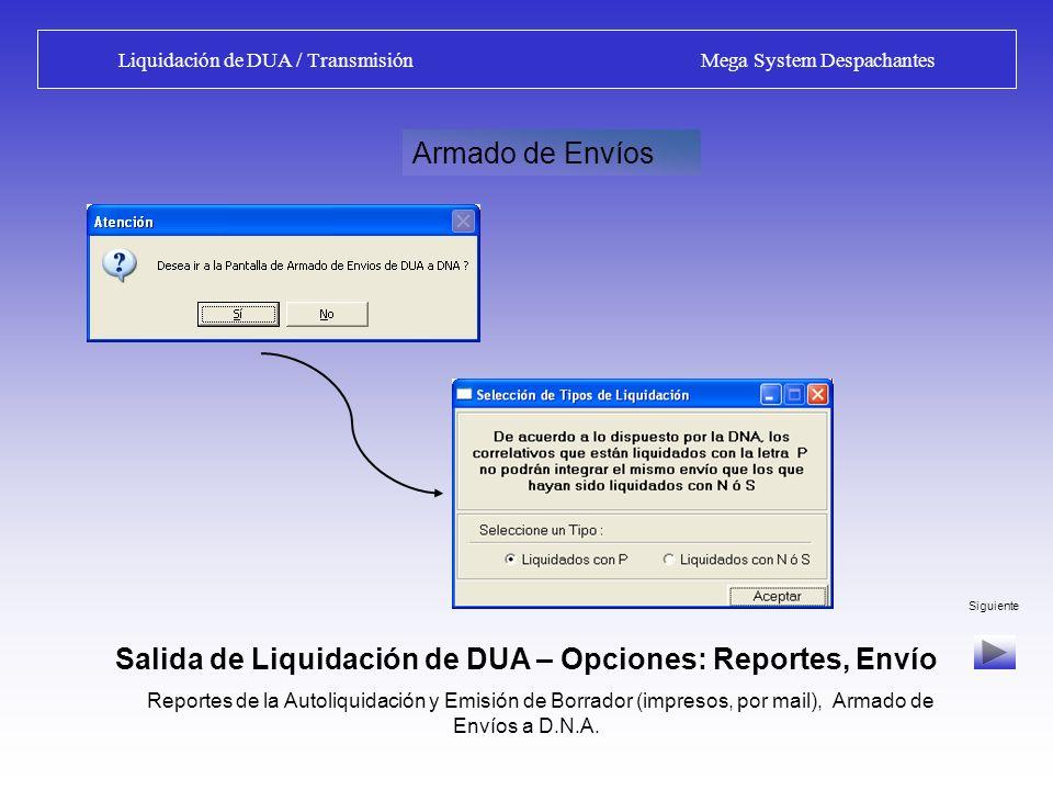 Confección de la Declaración / Liquidación Mega System Despachantes Siguiente Oficina del Despachante Confección de la Declaración y liquidación de Tributos