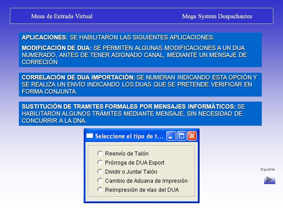 Siguiente Solicitud de Aforo o Canal de Verificación Mega System Despachantes SUSTITUYE LA PRESENTACIÓN EN MESA DE ENTRADA ANTERIOR EL DUA DEBE ESTAR NUMERADO, CON IMAGEN ASOCIADA, PAGADOS SUS TALONES, CON ASOCIACIÓN DE CARGA (MANIFIESTO O STOCK).