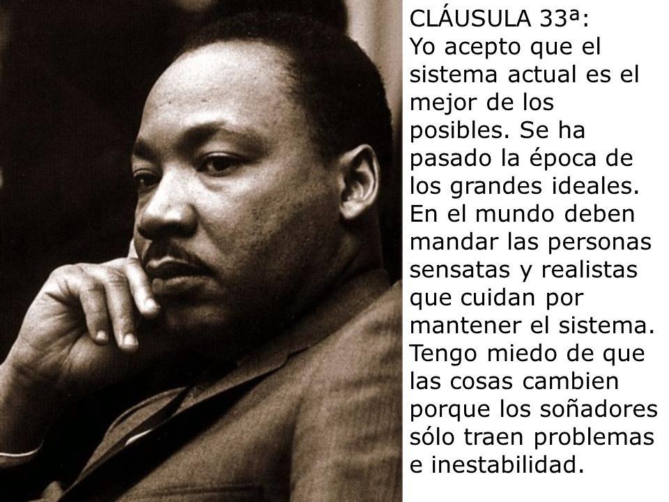 CLÁUSULA 32ª: Aunque nuestra historia está plagada de conspiraciones políticas y políticos ambiciosos, yo acepto que ahora todo ha cambiado y que nues