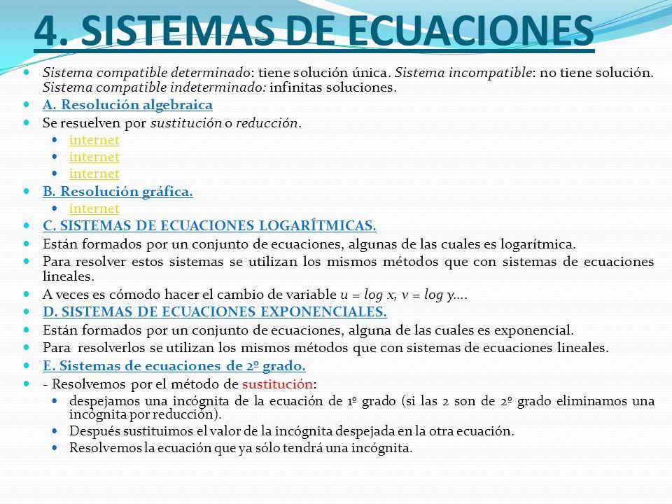 4. SISTEMAS DE ECUACIONES Sistema compatible determinado: tiene solución única. Sistema incompatible: no tiene solución. Sistema compatible indetermin