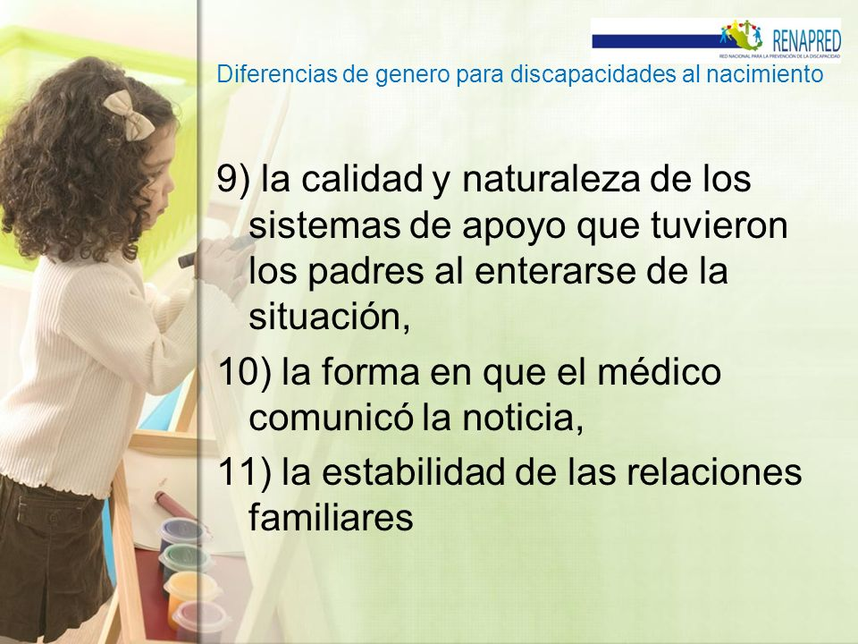 Diferencias de genero para discapacidades al nacimiento 9) la calidad y naturaleza de los sistemas de apoyo que tuvieron los padres al enterarse de la