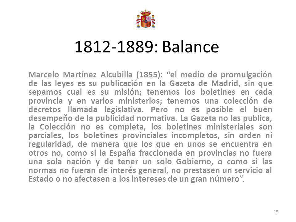 1812-1889: Balance Marcelo Martínez Alcubilla (1855): el medio de promulgación de las leyes es su publicación en la Gazeta de Madrid, sin que sepamos