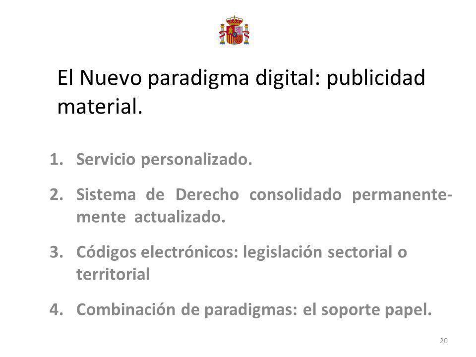 El Nuevo paradigma digital: publicidad material. 1.Servicio personalizado. 2.Sistema de Derecho consolidado permanente- mente actualizado. 3.Códigos e