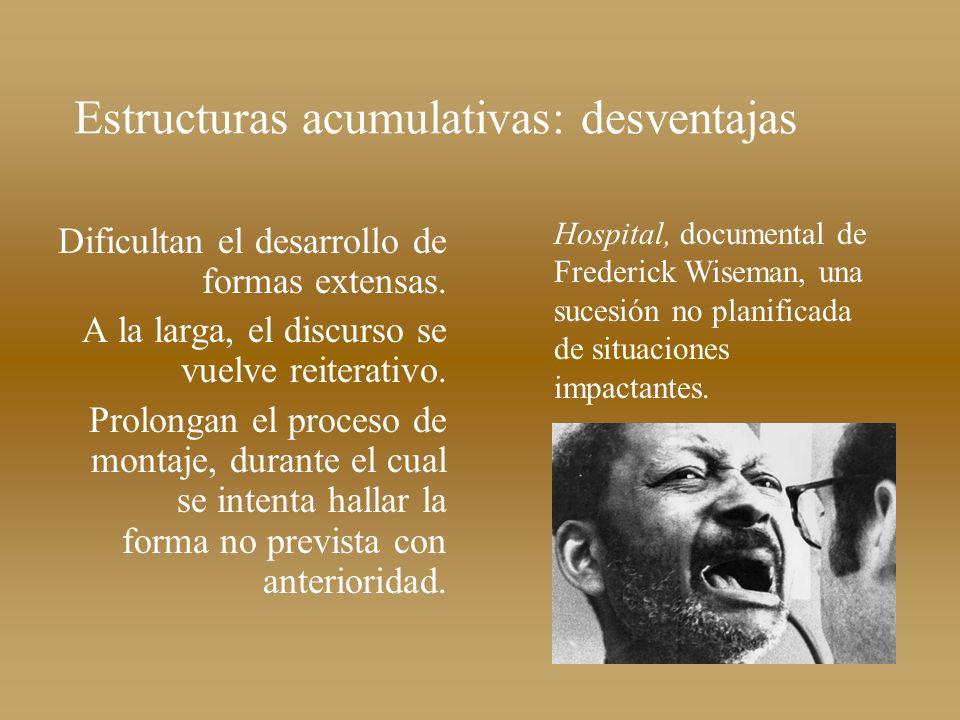 Estructuras acumulativas: desventajas Dificultan el desarrollo de formas extensas. A la larga, el discurso se vuelve reiterativo. Prolongan el proceso