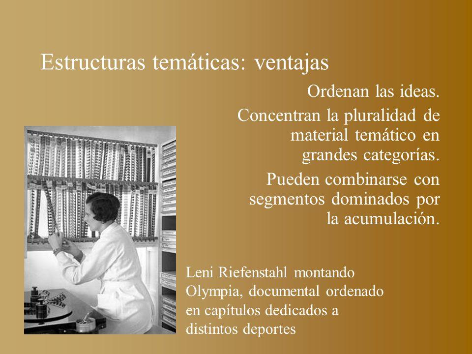 Estructuras temáticas: ventajas Ordenan las ideas. Concentran la pluralidad de material temático en grandes categorías. Pueden combinarse con segmento