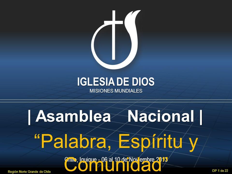 Chile, Iquique - 06 al 10 de Noviembre 2013 Palabra, Espíritu y Comunidad Nacional | IGLESIA DE DIOS MISIONES MUNDIALES DP 1 de 22 | Asamblea Región Norte Grande de Chile