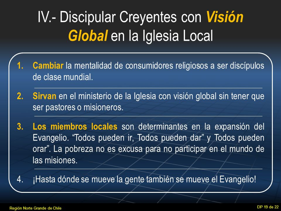IV.- Discipular Creyentes con Visión Global en la Iglesia Local 1.