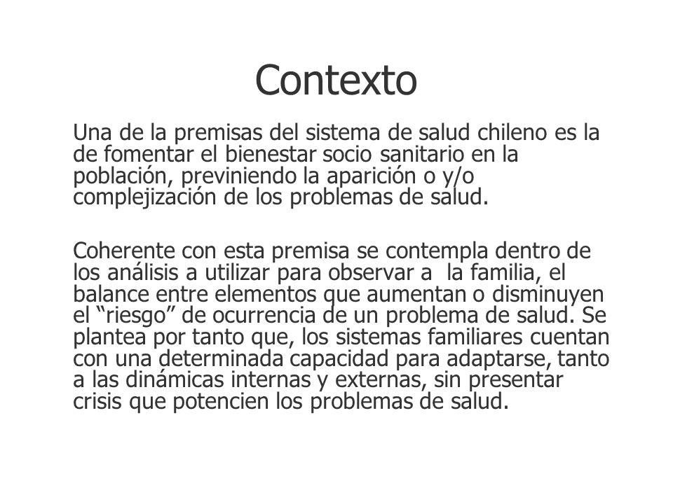 Contexto Una de la premisas del sistema de salud chileno es la de fomentar el bienestar socio sanitario en la población, previniendo la aparición o y/
