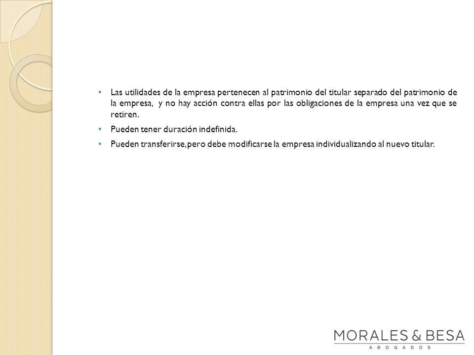 Las utilidades de la empresa pertenecen al patrimonio del titular separado del patrimonio de la empresa, y no hay acción contra ellas por las obligaci
