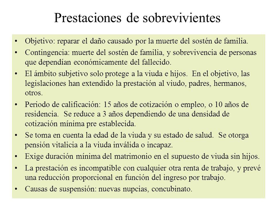 Prestaciones de sobrevivientes Objetivo: reparar el daño causado por la muerte del sostén de familia.