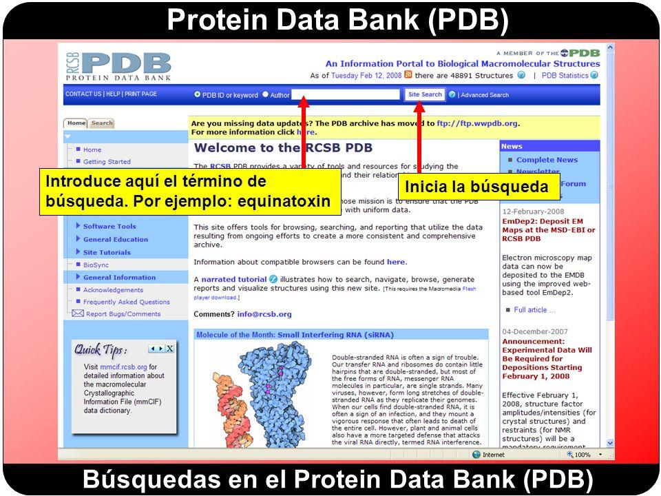 Protein Data Bank (PDB) Búsquedas en el Protein Data Bank (PDB) Introduce aquí el término de búsqueda. Por ejemplo: equinatoxin Inicia la búsqueda