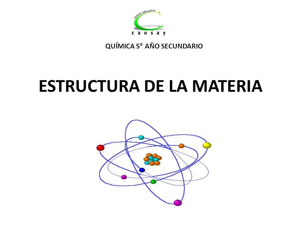 ESTRUCTURA DE LA MATERIA QUÍMICA 5° AÑO SECUNDARIO