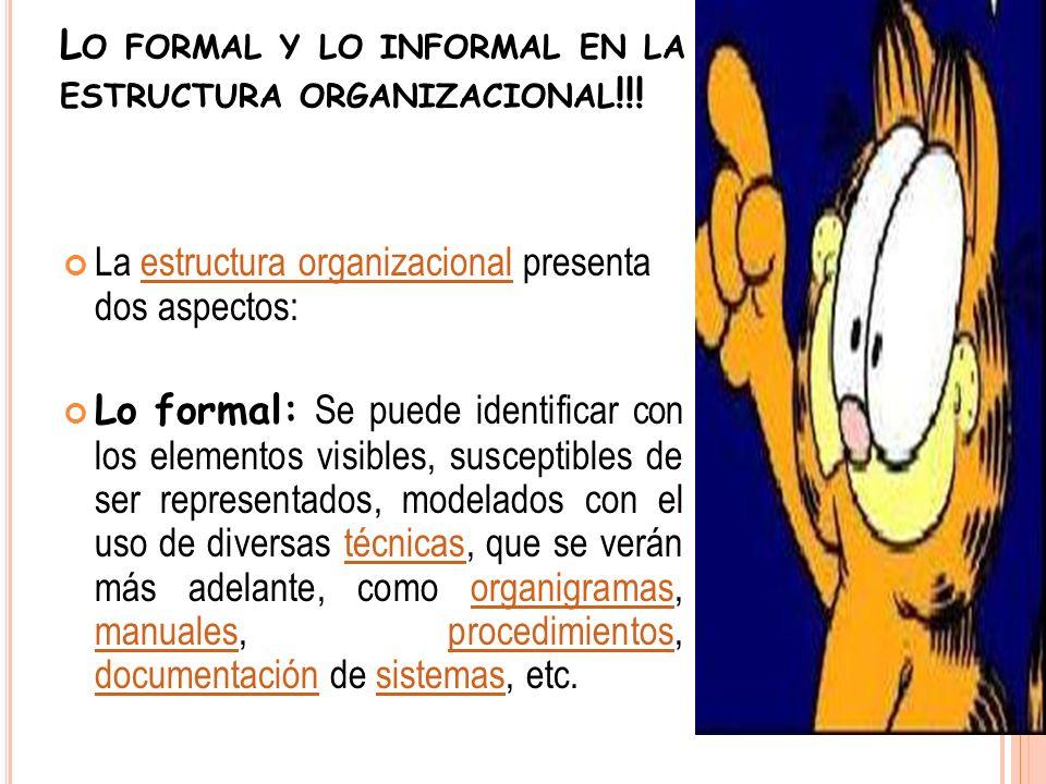 L A SEGUNDA ES : Lo informal.