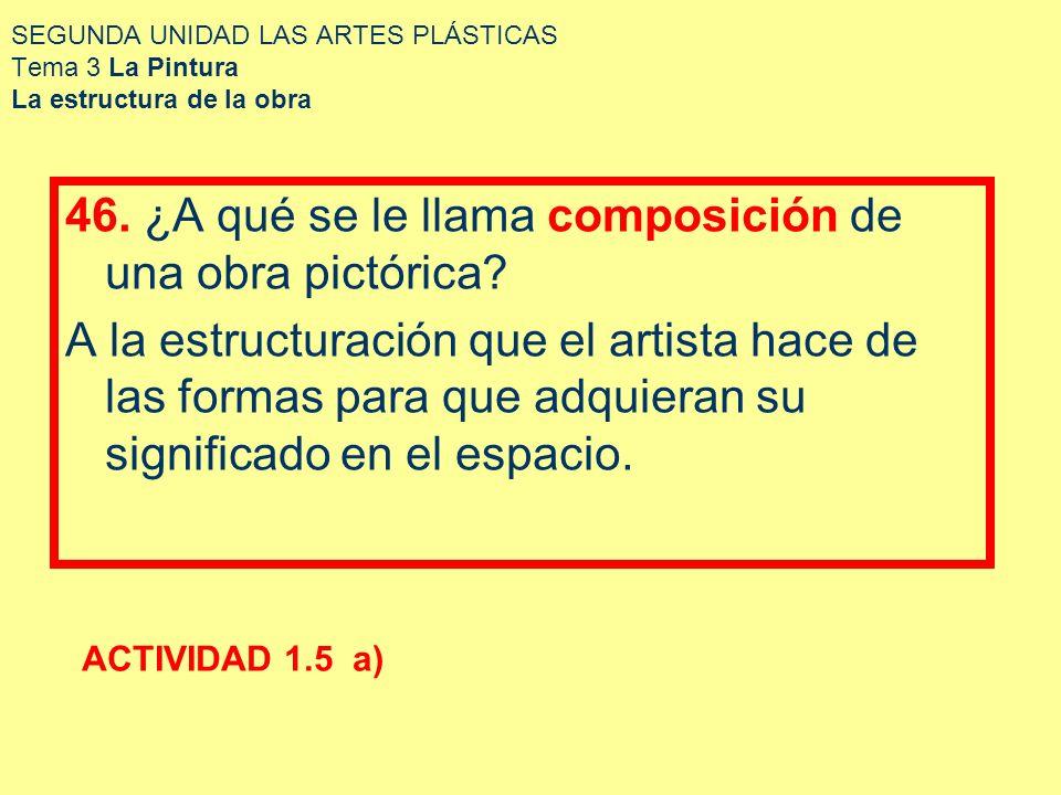 SEGUNDA UNIDAD LAS ARTES PLÁSTICAS Tema 3 La Pintura La estructura de la obra 62.