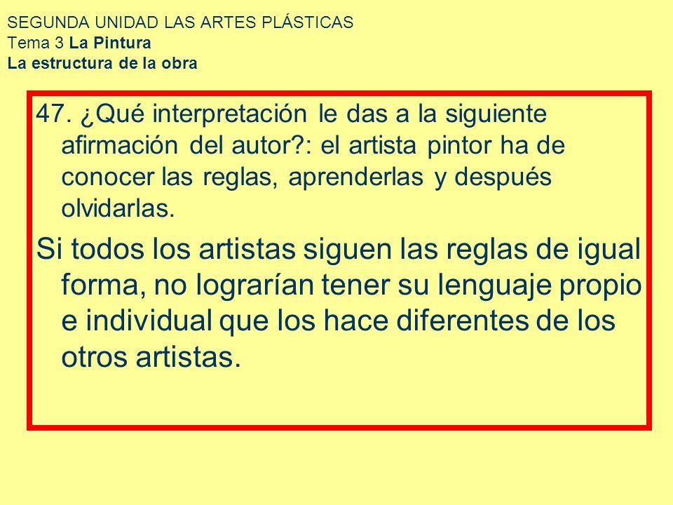 SEGUNDA UNIDAD LAS ARTES PLÁSTICAS Tema 3 La Pintura La estructura de la obra Los colores fríos.- son usados por los manieristas Los colores cálidos.- es usado en el Renacimiento.