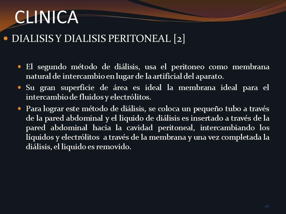 CLINICA El segundo método de diálisis, usa el peritoneo como membrana natural de intercambio en lugar de la artificial del aparato. Su gran superficie