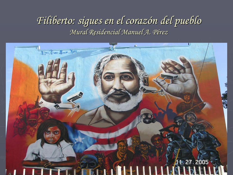 Filiberto: sigues en el corazón del pueblo Mural Residencial Manuel A. Pérez