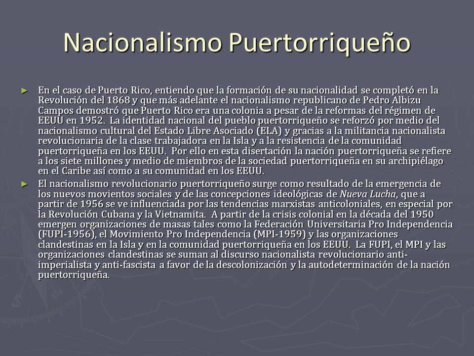 Nacionalismo Puertorriqueño En el caso de Puerto Rico, entiendo que la formación de su nacionalidad se completó en la Revolución del 1868 y que más ad