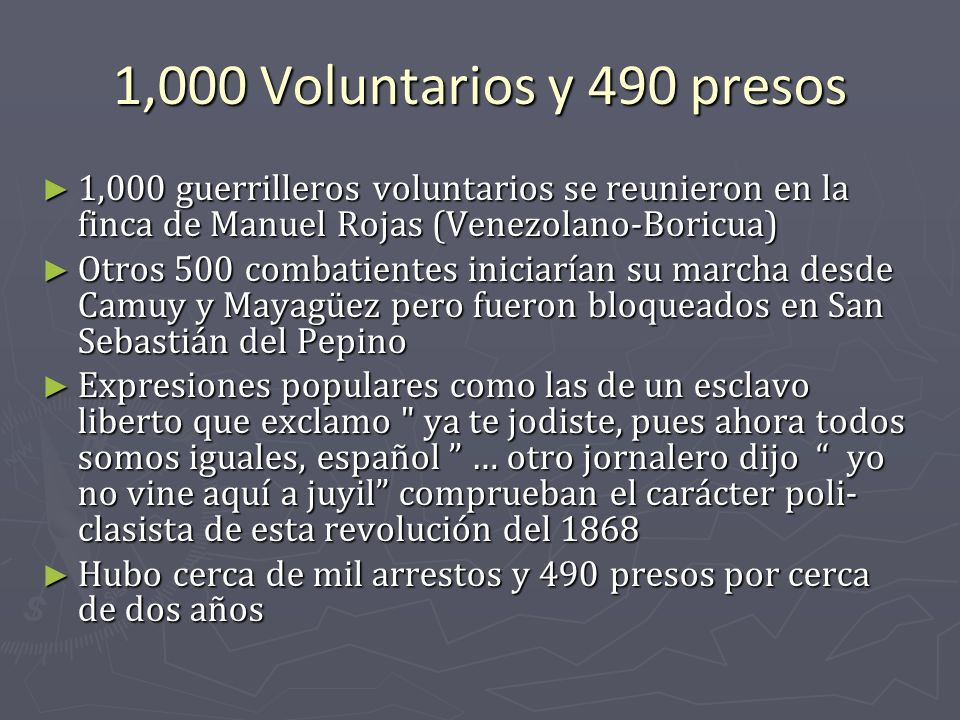 1,000 Voluntarios y 490 presos 1,000 guerrilleros voluntarios se reunieron en la finca de Manuel Rojas (Venezolano-Boricua) 1,000 guerrilleros volunta