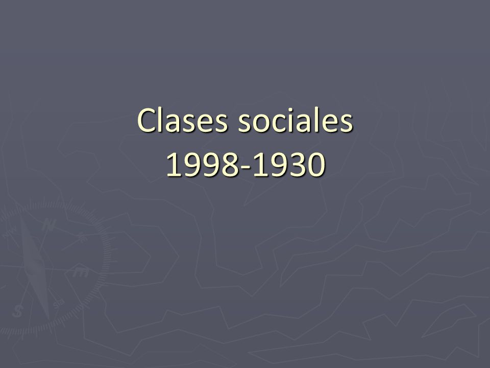 Clases sociales 1998-1930