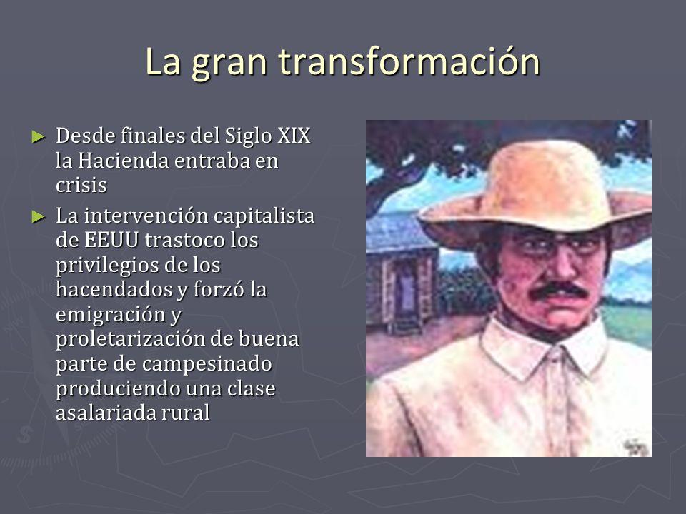La gran transformación Desde finales del Siglo XIX la Hacienda entraba en crisis Desde finales del Siglo XIX la Hacienda entraba en crisis La interven