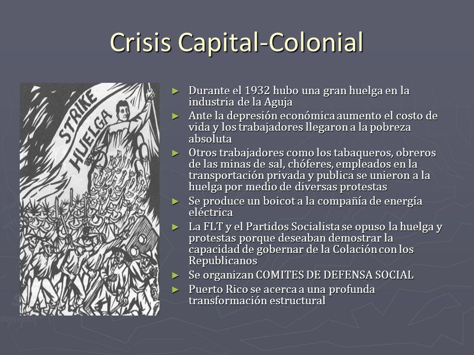 Crisis Capital-Colonial Durante el 1932 hubo una gran huelga en la industria de la Aguja Ante la depresión económica aumento el costo de vida y los tr