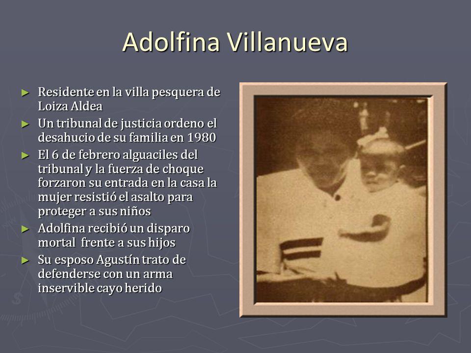 Adolfina Villanueva Residente en la villa pesquera de Loiza Aldea Residente en la villa pesquera de Loiza Aldea Un tribunal de justicia ordeno el desa