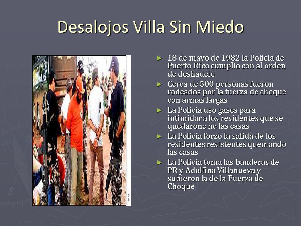 Desalojos Villa Sin Miedo 18 de mayo de 1982 la Policia de Puerto Rico cumplio con al orden de deshaucio Cerca de 500 personas fueron rodeados por la