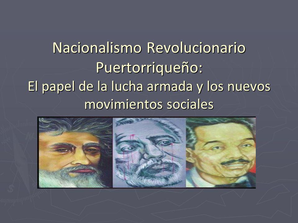 Nacionalismo Revolucionario Puertorriqueño: El papel de la lucha armada y los nuevos movimientos sociales