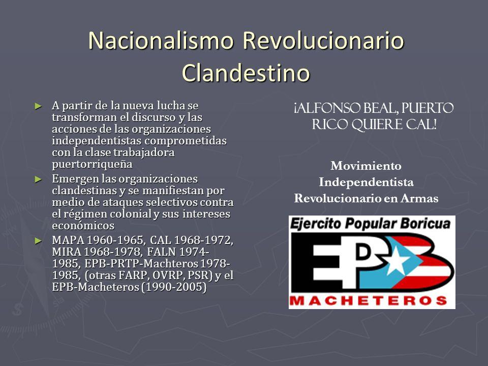 Nacionalismo Revolucionario Clandestino A partir de la nueva lucha se transforman el discurso y las acciones de las organizaciones independentistas co