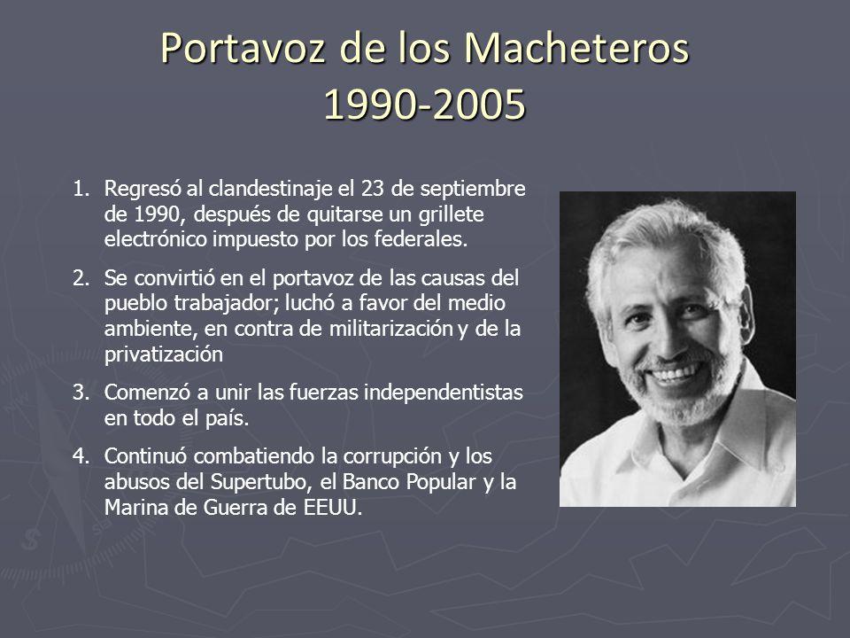 Portavoz de los Macheteros 1990-2005 1.Regresó al clandestinaje el 23 de septiembre de 1990, después de quitarse un grillete electrónico impuesto por