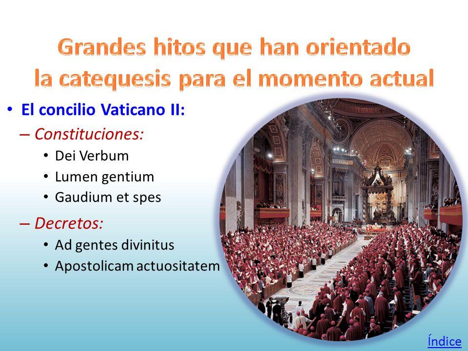 El concilio Vaticano II: – Constituciones: Dei Verbum Lumen gentium Gaudium et spes – Decretos: Ad gentes divinitus Apostolicam actuositatem Índice
