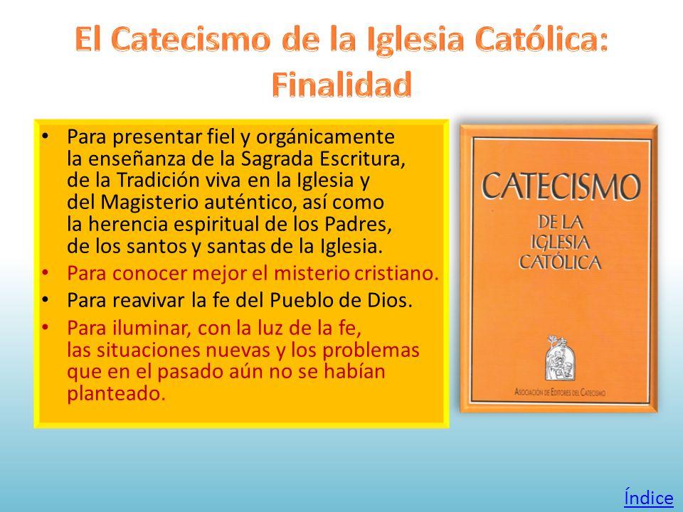 Para presentar fiel y orgánicamente la enseñanza de la Sagrada Escritura, de la Tradición viva en la Iglesia y del Magisterio auténtico, así como la h