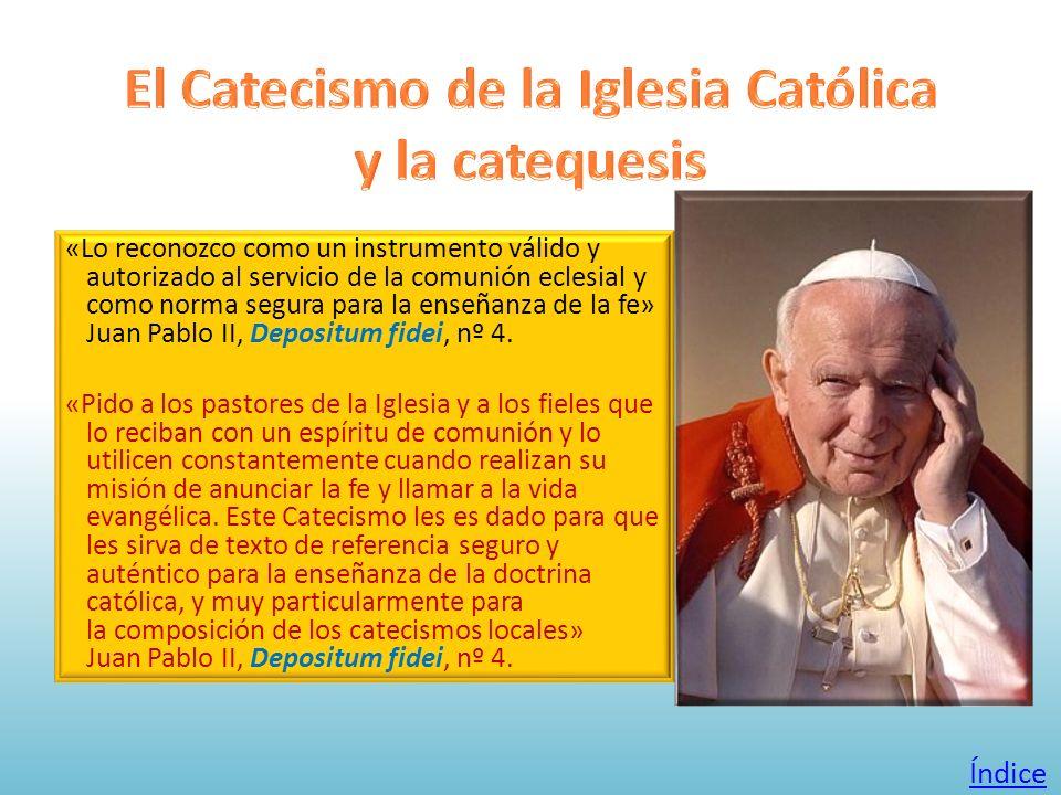 «Lo reconozco como un instrumento válido y autorizado al servicio de la comunión eclesial y como norma segura para la enseñanza de la fe» Juan Pablo I
