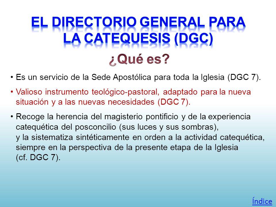 Es un servicio de la Sede Apostólica para toda la Iglesia (DGC 7). Valioso instrumento teológico-pastoral, adaptado para la nueva situación y a las nu