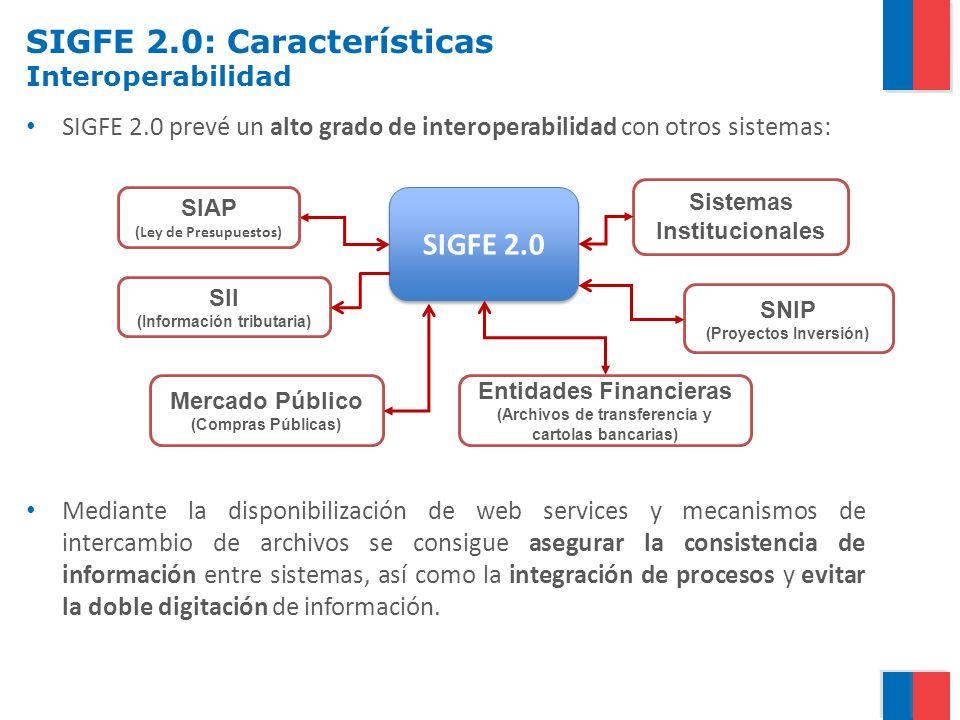 SIGFE 2.0 prevé un alto grado de interoperabilidad con otros sistemas: Mediante la disponibilización de web services y mecanismos de intercambio de ar