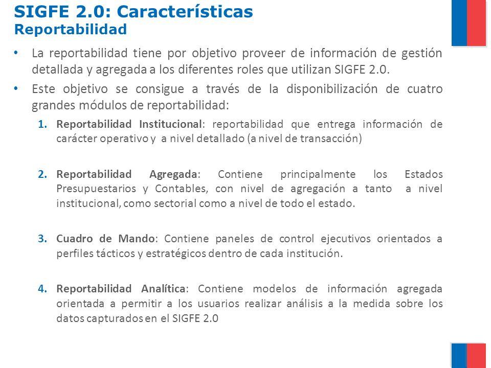 La reportabilidad tiene por objetivo proveer de información de gestión detallada y agregada a los diferentes roles que utilizan SIGFE 2.0. Este objeti