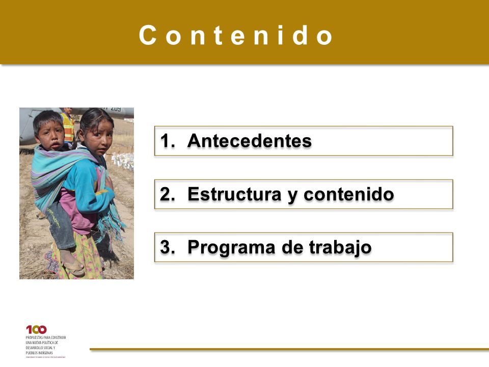 C o n t e n i d o 1.Antecedentes 2. Estructura y contenido 3. Programa de trabajo
