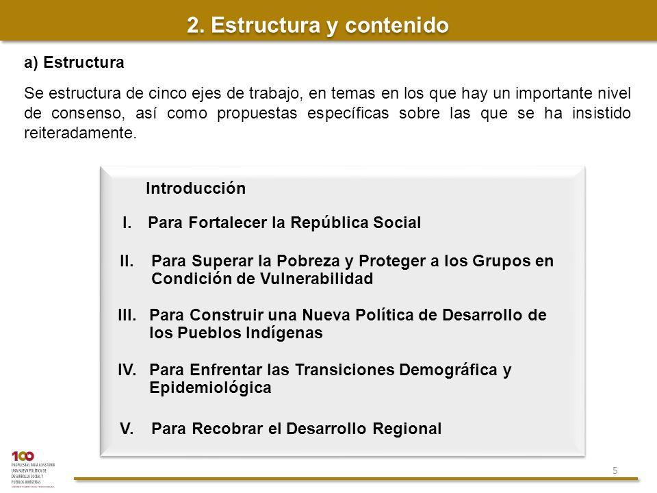 2. Estructura y contenido I. Para Fortalecer la República Social II.