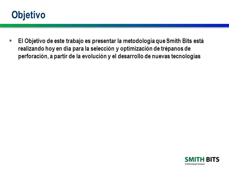 Objetivo El Objetivo de este trabajo es presentar la metodología que Smith Bits está realizando hoy en día para la selección y optimización de trépanos de perforación, a partir de la evolución y el desarrollo de nuevas tecnologías