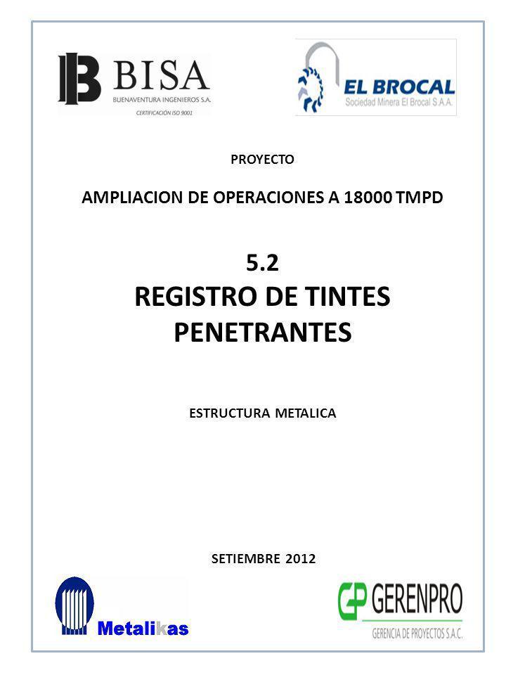 SETIEMBRE 2012 5.2 REGISTRO DE TINTES PENETRANTES ESTRUCTURA METALICA PROYECTO AMPLIACION DE OPERACIONES A 18000 TMPD
