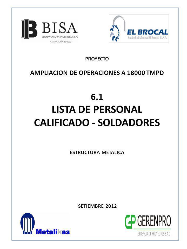 SETIEMBRE 2012 6.1 LISTA DE PERSONAL CALIFICADO - SOLDADORES ESTRUCTURA METALICA PROYECTO AMPLIACION DE OPERACIONES A 18000 TMPD
