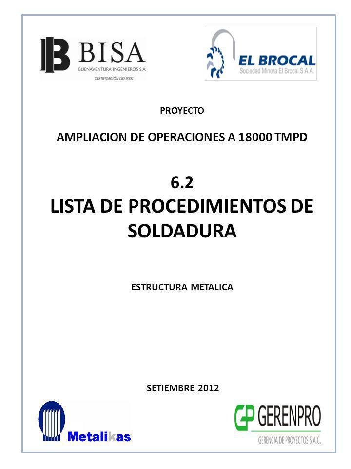 SETIEMBRE 2012 6.2 LISTA DE PROCEDIMIENTOS DE SOLDADURA ESTRUCTURA METALICA PROYECTO AMPLIACION DE OPERACIONES A 18000 TMPD
