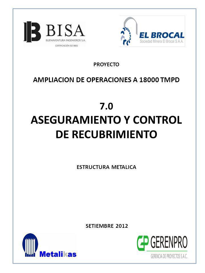 SETIEMBRE 2012 7.0 ASEGURAMIENTO Y CONTROL DE RECUBRIMIENTO ESTRUCTURA METALICA PROYECTO AMPLIACION DE OPERACIONES A 18000 TMPD