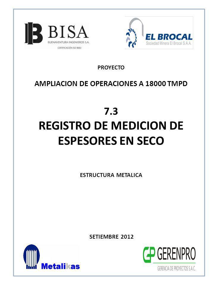 SETIEMBRE 2012 7.3 REGISTRO DE MEDICION DE ESPESORES EN SECO ESTRUCTURA METALICA PROYECTO AMPLIACION DE OPERACIONES A 18000 TMPD