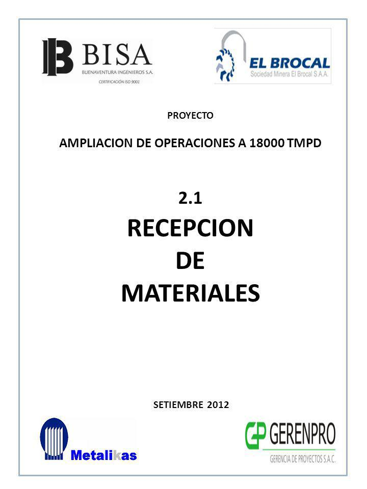 SETIEMBRE 2012 2.1.1 RECEPCION DE CONSUMIBLE - SOLDADURA PROYECTO AMPLIACION DE OPERACIONES A 18000 TMPD