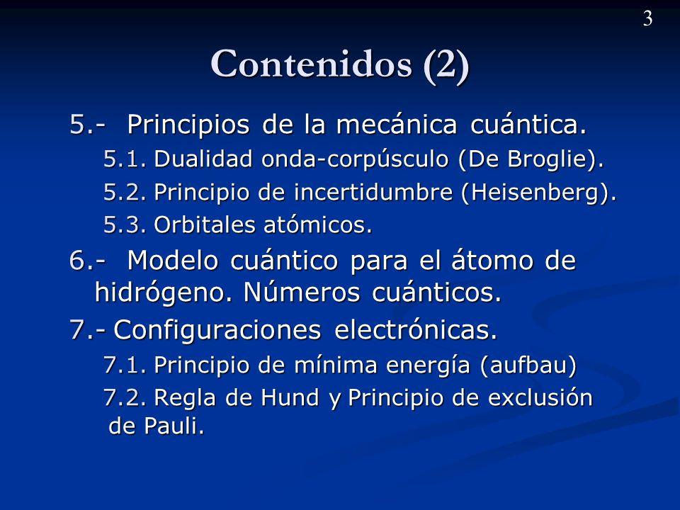 2 Contenidos (1) 1.- Revisión histórica de los primeros modelos atómicos.