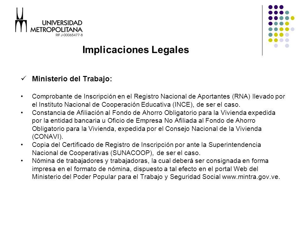 Ministerio del Trabajo: Comprobante de Inscripción en el Registro Nacional de Aportantes (RNA) llevado por el Instituto Nacional de Cooperación Educativa (INCE), de ser el caso.
