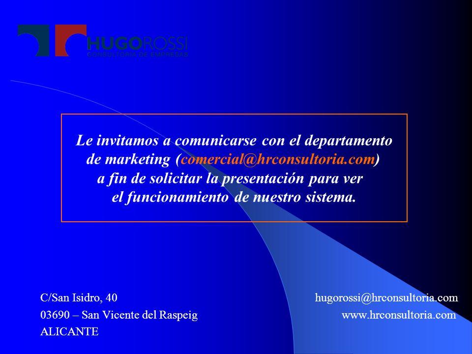 C/San Isidro, 40 hugorossi@hrconsultoria.com 03690 – San Vicente del Raspeig www.hrconsultoria.com ALICANTE Le invitamos a comunicarse con el departam