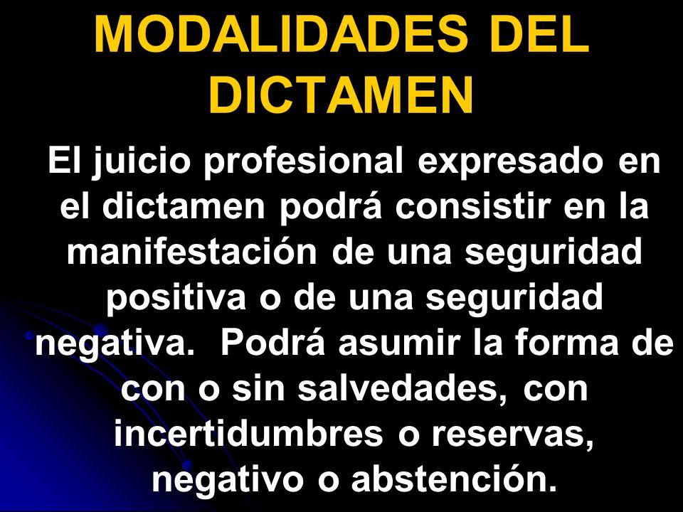 El juicio profesional expresado en el dictamen podrá consistir en la manifestación de una seguridad positiva o de una seguridad negativa.